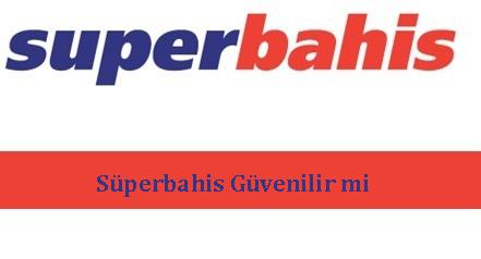 superbahisguvenilirmi