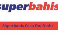 Süperbahis Cash Out Nedir?
