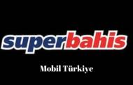 Süperbahis Mobil Türkiye