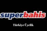Süperbahis Türkiye'ye Üye Olmak