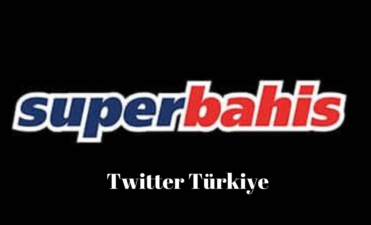 Süperbahis Twitter Türkiye