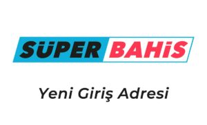 Superbahis518 Yeni Adres Bilgisi – Süperbahis 518