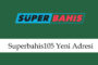 Superbahis105 Mobil Giriş Adresi – Superbahis 105