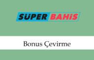 Superbahis Bonus Çevirme
