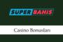 Süperbahis Casino Bonusları