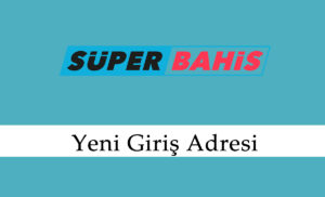 Superbahis2 Yeni Giriş Linki – Süperbahis 2